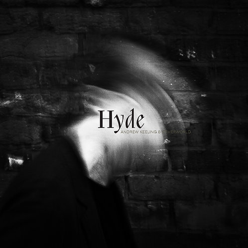 Hyde - Andrew Keeling & Otherworld