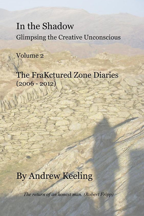In the Shadow - Glimpsing the Creative Unconscious Volume 2: The FraKctured Zone