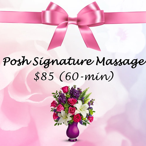Posh Signature Massage (60 min)