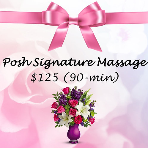 Posh Signature Massage (90 min)