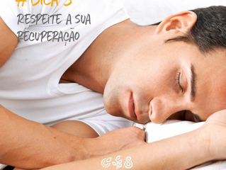 Respeite a sua recuperação e melhore seu sono #Dica 3