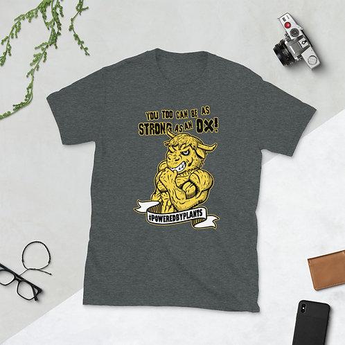 Strong as an Ox unisex T-Shirt