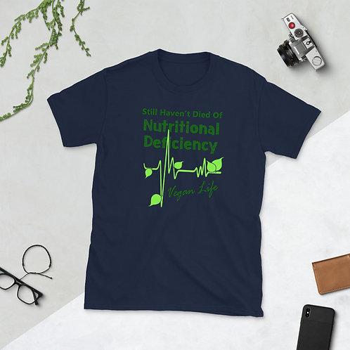 Still not die of nutritional deficiency unisex T-Shirt