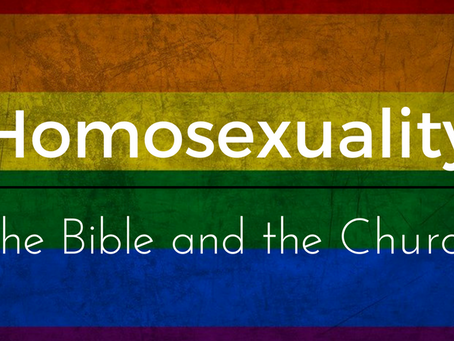 Homosexuality, the Bible and the Church - Part 2
