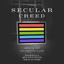 REVIEW: The Secular Creed: Engaging Five Contemporary Creeds by Rebecca McLaughlin