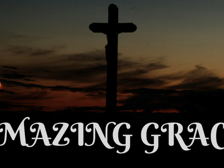 Amazing Grace: A Study in the Reformed Doctrines of Grace