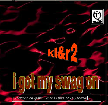 I Got My Swag On by KL& R2