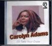 I'll Take Your Cross,by Carolyn Adams