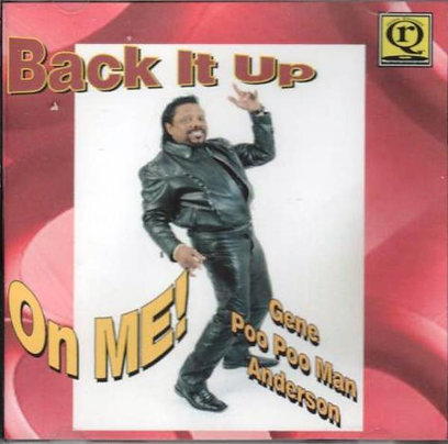 Back It Up On Me by Gene Poo-Poo Man Anderson