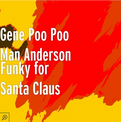 Funky For Santa Claus by Gene Poo-Poo Man Anderson