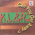 Can You Get Away by KL&R2