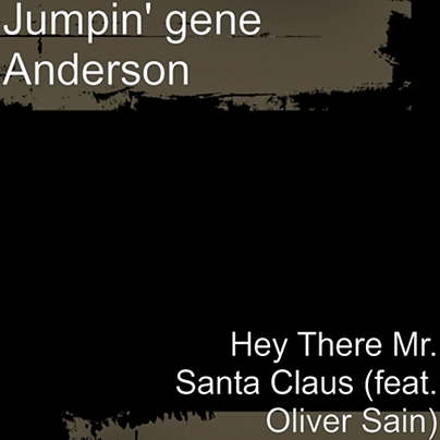 Hey There Mr. Santa Claus  by Jumpin 'Gene Anderson