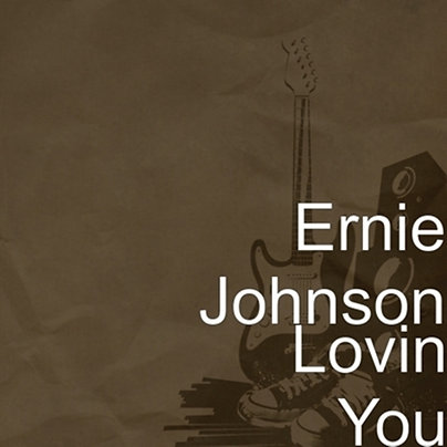 Lovin' You,by Ernie Johnson