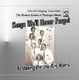 Songs We'll Never Forget,by The Masonic Quintet of Waukegan,Illinois
