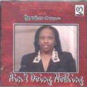 Ain't Doing Nothing by Carlina Q. Aldridge