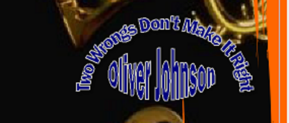 Two Wrongs Don't Make A Right by Oliver Johnson