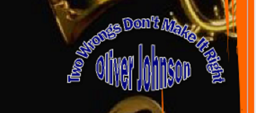 Two Wrongs Don't Make A Right by Oliver Johnson (CD Single)