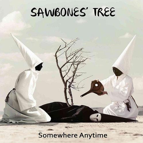 "Sawbone's Tree  -  album                                     ""Somewhere Anytime"""