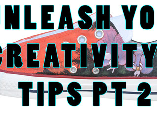 Unleash Your Creativity Pt 2