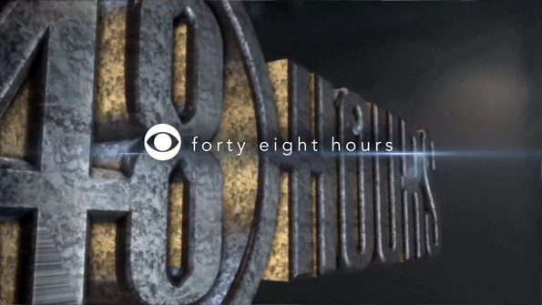 48 HOURS OPEN - CBS NEWS