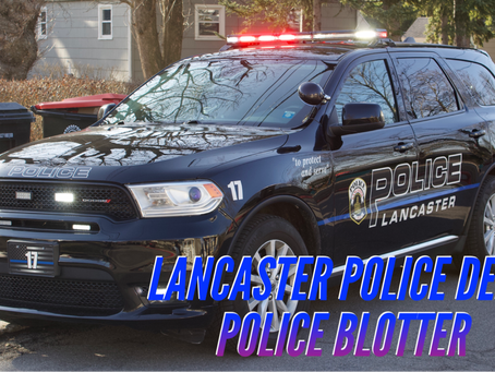 Lancaster Police Department Patrol Logs From March 14th Through March 19th.
