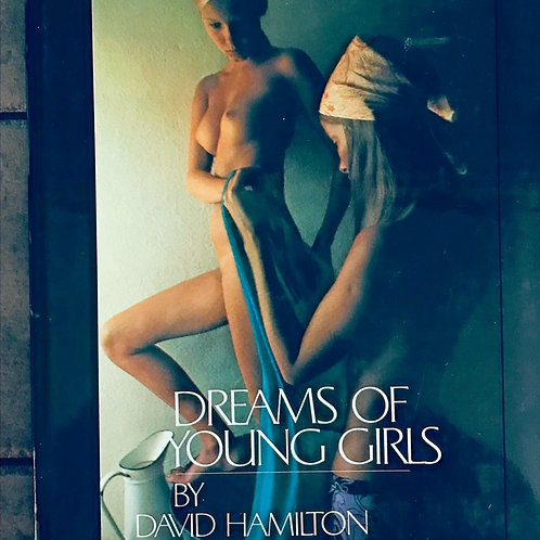 Dreams of Young Girls: A Photographic Album Hardcover – 1971 by Dr. David Hamilt