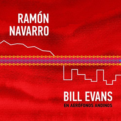 Ramón Navarro - Bill Evans en Aerófonos Andinos