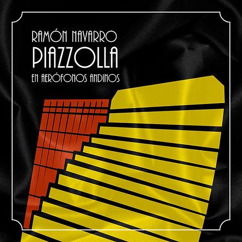 Ramón Navarro - Astor Piazzolla en Aerófonos Andinos