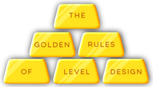 /THE GOLDEN RULES OF LEVEL DESIGN