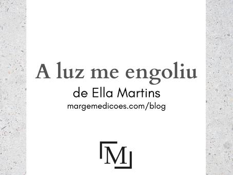 A luz me engoliu, de Ella Martins