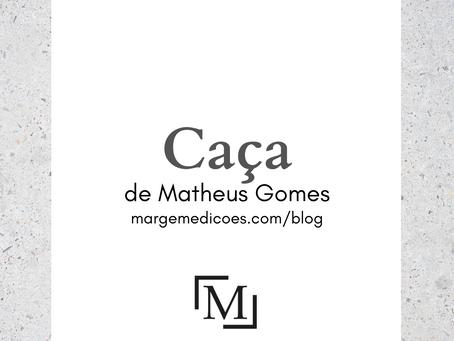 Caça, de Matheus Gomes