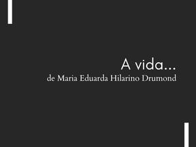 """A vida..."", de Maria Eduarda Hilarino Drumond"
