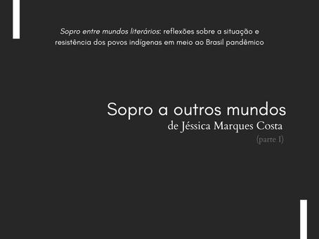 Sopro entre mundos literários (parte I), de Jéssica Marques da Costa