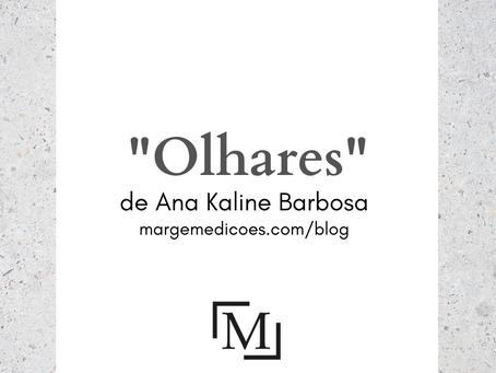 """""""Olhares"""", de Ana Kaline Barbosa"""