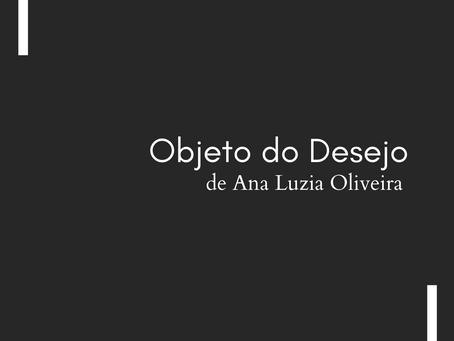 Objeto do Desejo, de Ana Luzia Oliveira