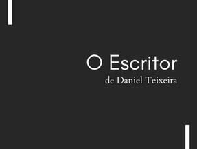 O Escritor, de Daniel Teixeira