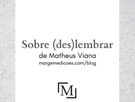 Sobre (des)lembrar, de Matheus Viana