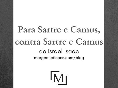 Para Sartre e Camus, contra Sartre e Camus, de Israel Isaac