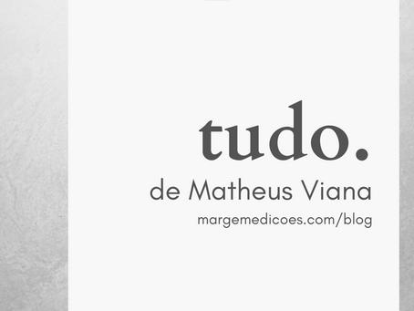 tudo., de Matheus Viana