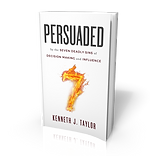 PERSUADED by the Seven Deadly Sins of Decision Making and Influence