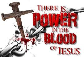 Believing in the Power of the Blood of Jesus  (Part 2)