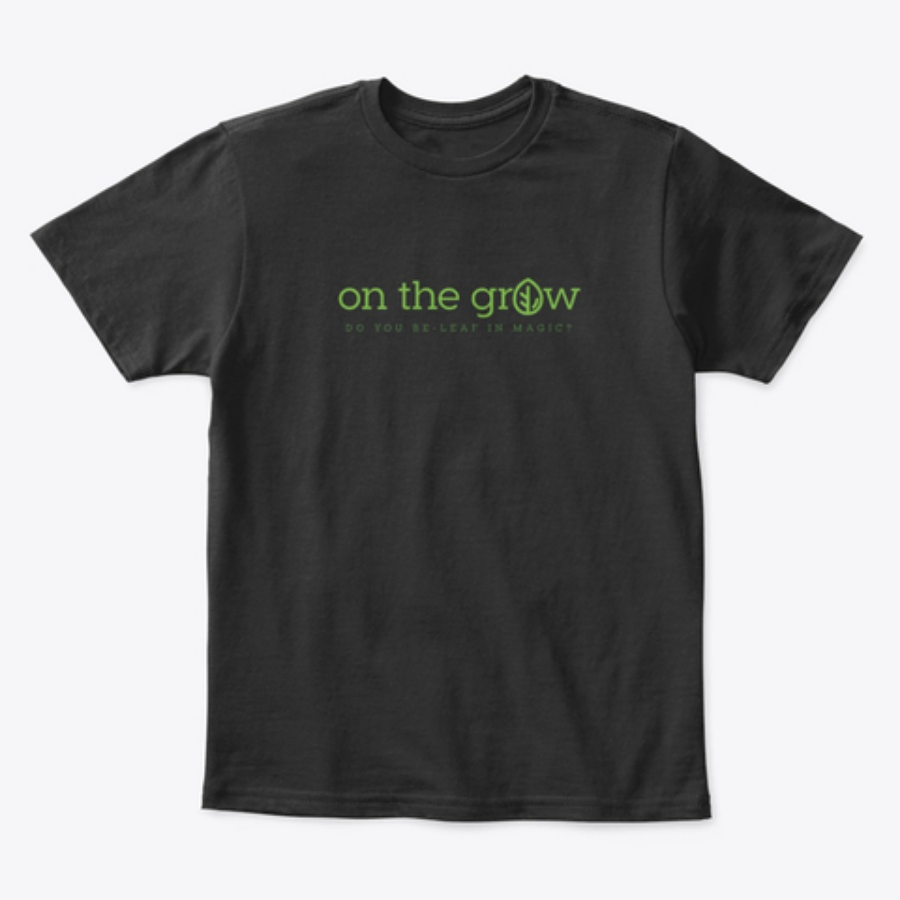 "On The Grow ""Do You Beleaf"" Black TShirt"