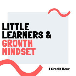 Little Learners: Growth Mindset