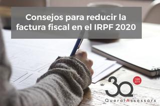 Consejos para reducir la factura fiscal en el IRPF 2020
