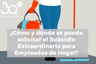 Cómo y dónde solicitar el Subsidio Extraordinario para Empleados de Hogar