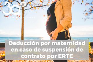 Deducción por maternidad en caso de suspensión de contrato por ERTE
