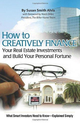 How to Creatively Finance Your Real Estate Investments