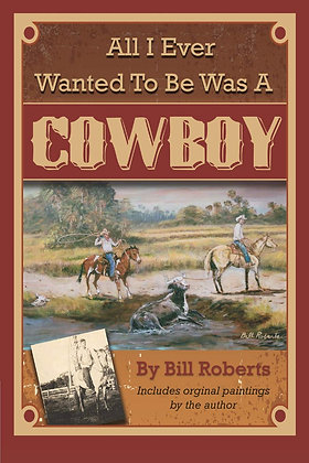 All I Ever Wanted to Be Was A Cowboy