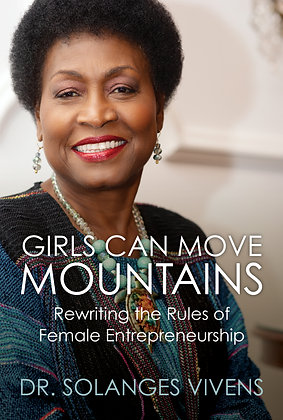 Girls Can Move Mountains: Rewriting the Rules of Female Entrepreneurship