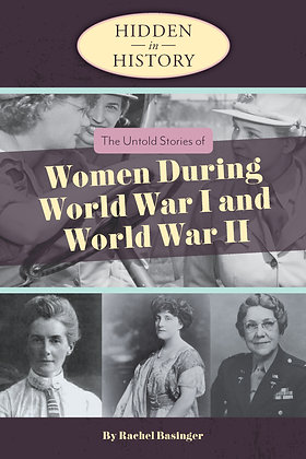 The Untold Stories of Women During World War I and World War II